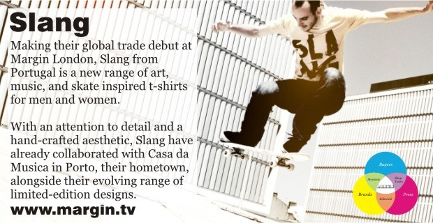 Slang + Exhibition Preview + FEB 2013 + Margin London Tradeshow