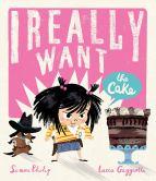 i really want cake