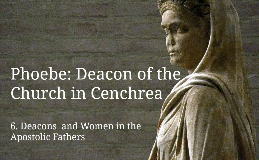 Deacons and Women in the Apostolic Fathers