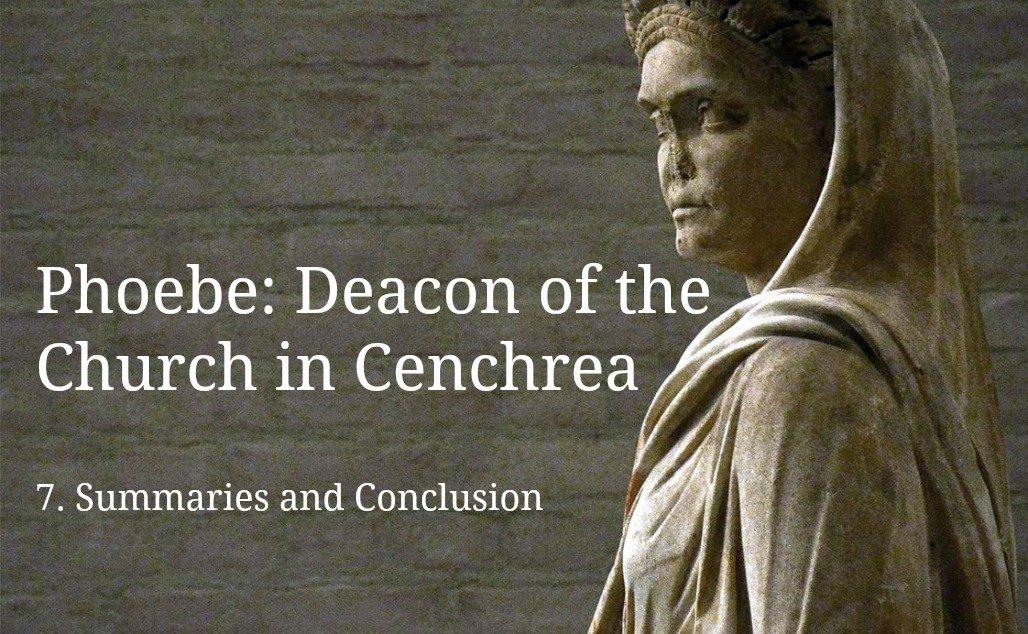 (7) Phoebe: Deacon of the Church in Cenchrea