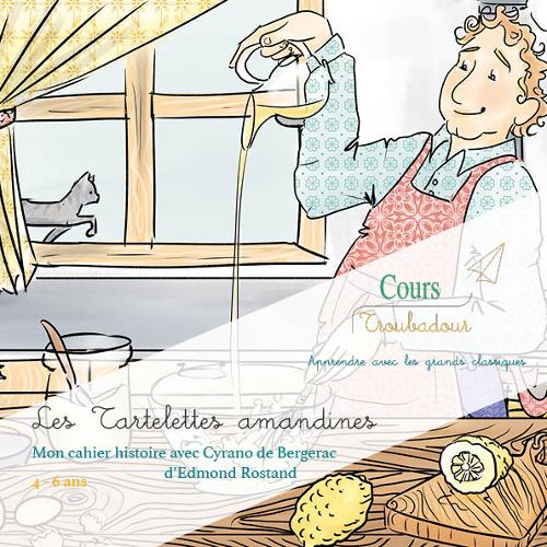Les Tartelettes Amandines, mon cahier histoire avec Cyrano de Bergerac d'Edmond Rostand - Cours Troubadour - couverture