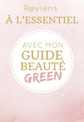 adieu les cosmétiques toxiques, fait entrer la beauté naturelle et bio, apprend à débusquer les ingrédients nocifs avec le guide