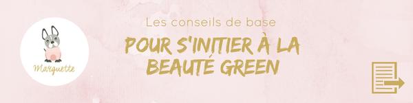 Initiez-vous à la beauté green avec le guide de conseils de base en 5 étapes