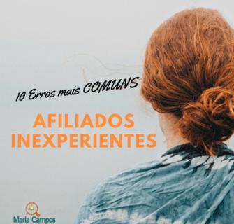 10 Erros mais Comuns como Afiliados Inexperientes