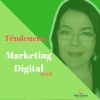 Tendências de Marketing Digital para 2018
