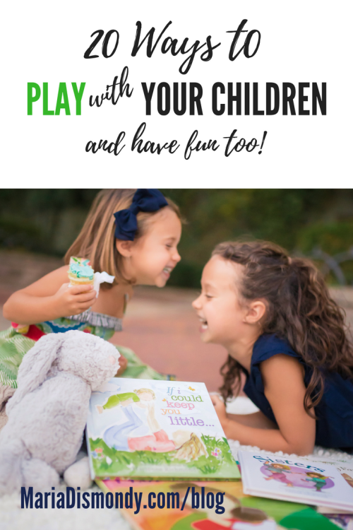 20 Ways to Play with Your Children (and have fun too!)