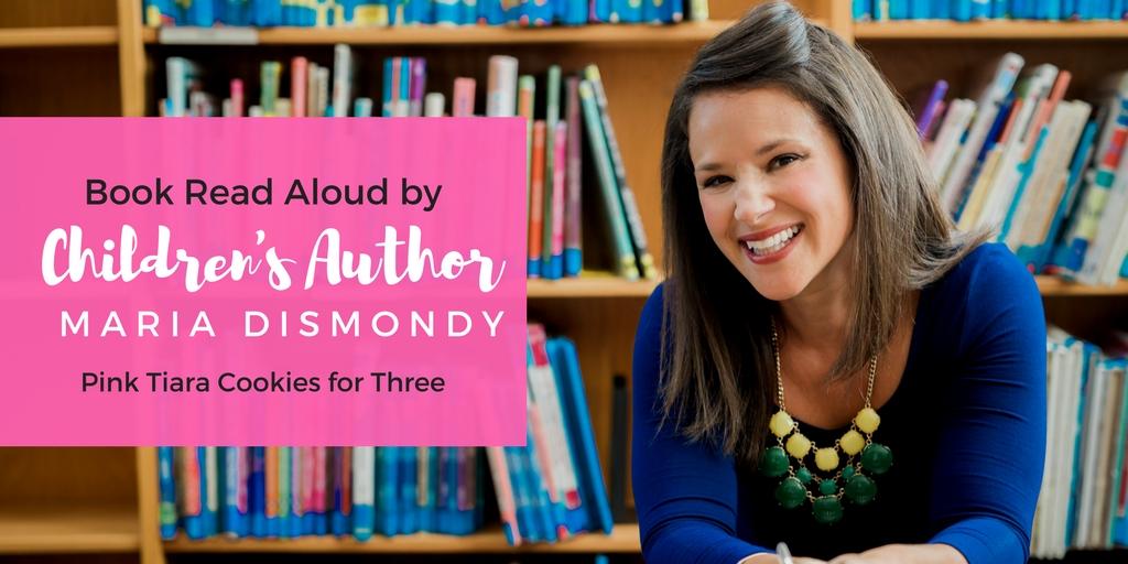 Book Read Aloud-Pink Tiara Cookies for Three - mariadismondy.com