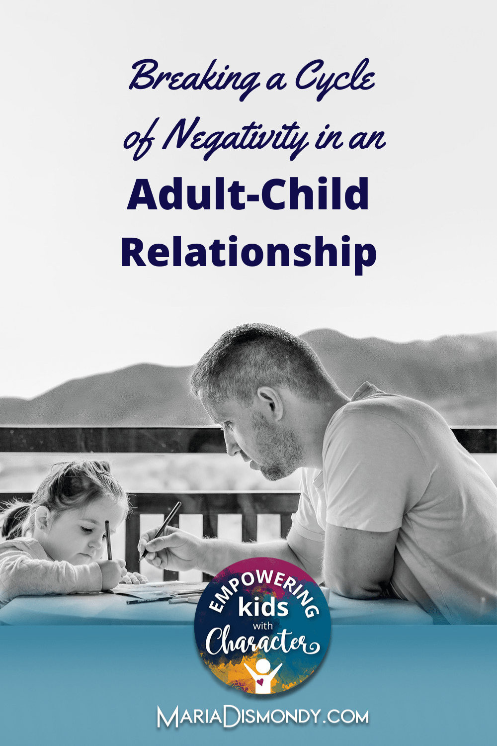 Breaking a Cycle of Negativity in an Adult-Child Relationship