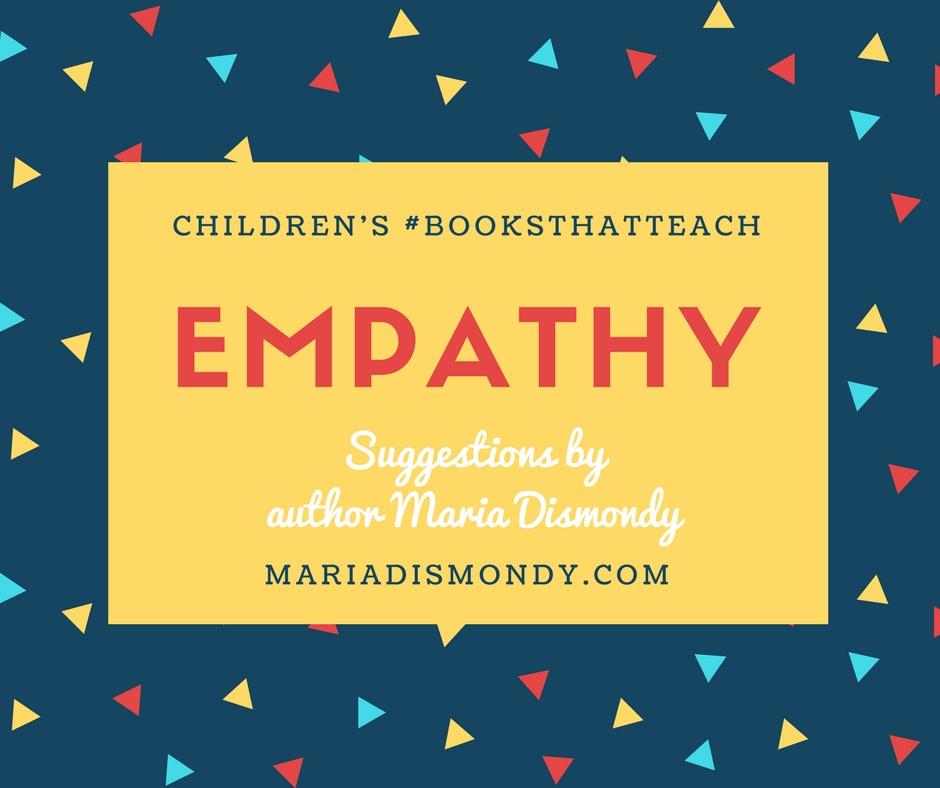 Children's #BooksThatTeach-Empathy - mariadismondy.com