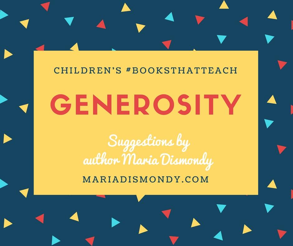 Children's #BooksThatTeach-Generosity - mariadismondy.com