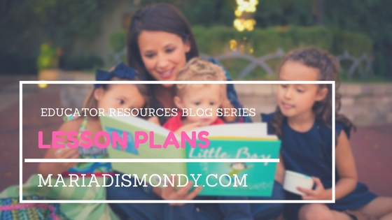 Educator Resources-Lessons with Maria's Books = mariadismondy.com