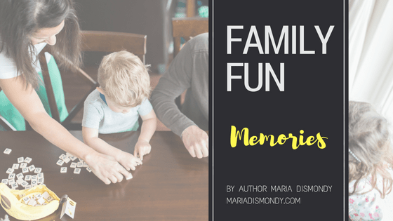Family Fun: A Video Blog Series #2 Memories - mariadismondy.com