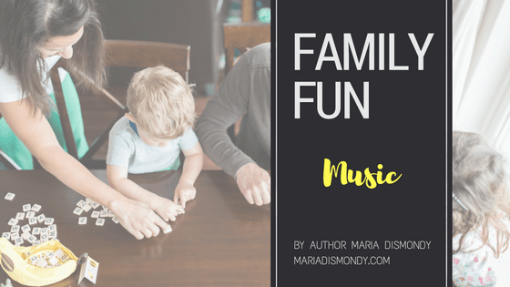 Family Fun: A Video Blog Series #11 Music - mariadismondy.com