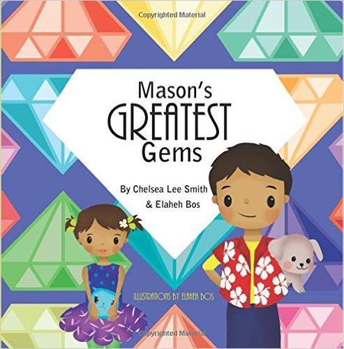 Masons Greatest Gems Author Chelsea Lee Smith Contributor and Illustrator Elaheh Bos - mariadismondy.com