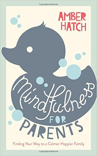 Book Review-Mindfulness for Parents by Amber Hatch - mariadismondy.com