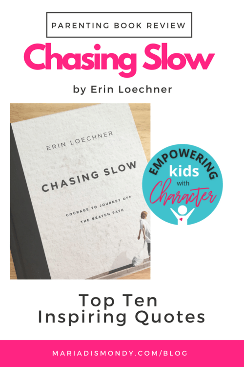Parenting Book Review-Chasing Slow - mariadismondy.com