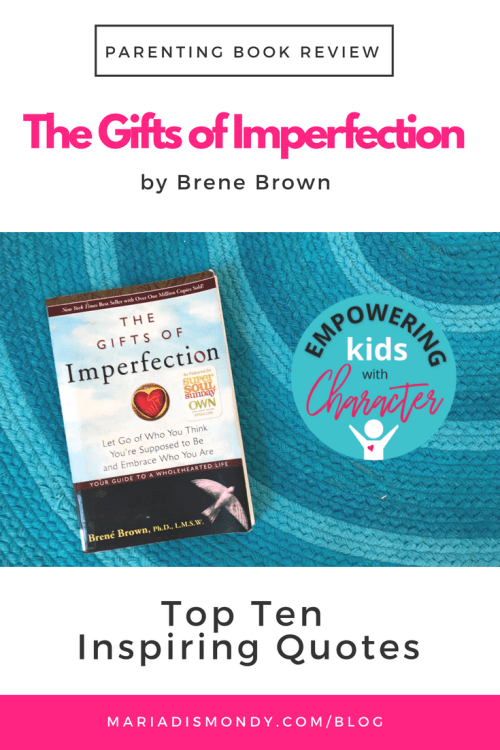 Parenting Book Review-The Gifts of Imperfection - mariadismondy.com
