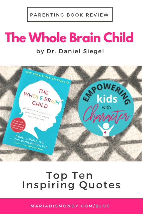 Parenting Book Review-The Whole Brain Child - mariadismondy.com