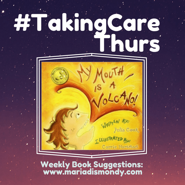 #TakingCareThurs-My Mouth is A Volcano by Julia Cook