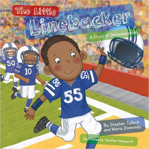 The Little Linebacker- A Story of Determination by Stephen Tulloch - mariadismondy.com