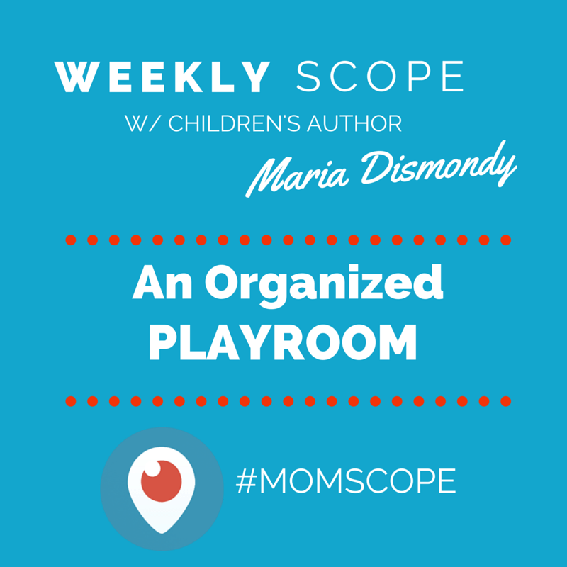 Weekly #momscope - An Organized Playroom