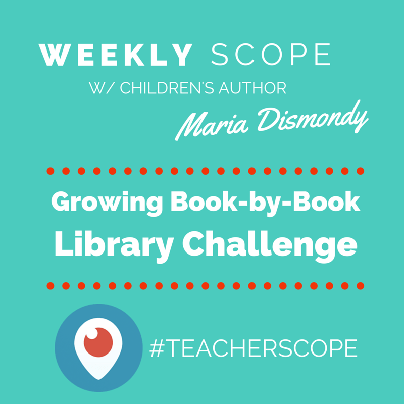 Weekly #teacherscope- Growing Book-by-Book Library Challenge