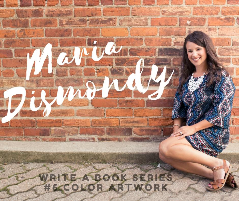 Write A Book Series-#6 Color Artwork - mariadismondy.com
