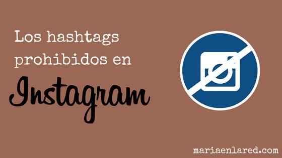 Hashtags prohibidos en Instagram