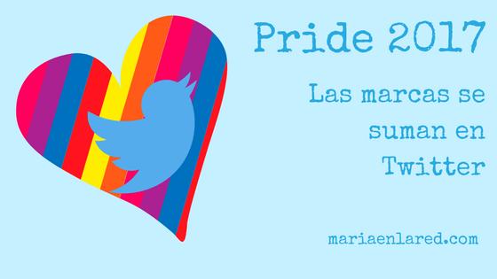 Las marcas se unen al Pride 2017 en Twitter | Maria en la red