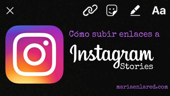 Cómo subir enlaces a Instagram Stories