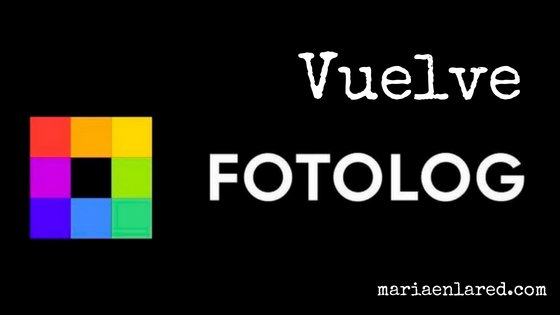¡Vuelve Fotolog! | Maria en la red
