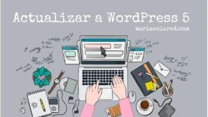 WordPress 5: cómo actualizar tu blog