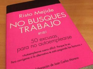 No busques trabajo, de Risto Mejide