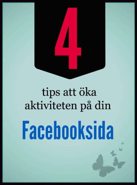4 tips att öka aktiviteten på din facebooksida