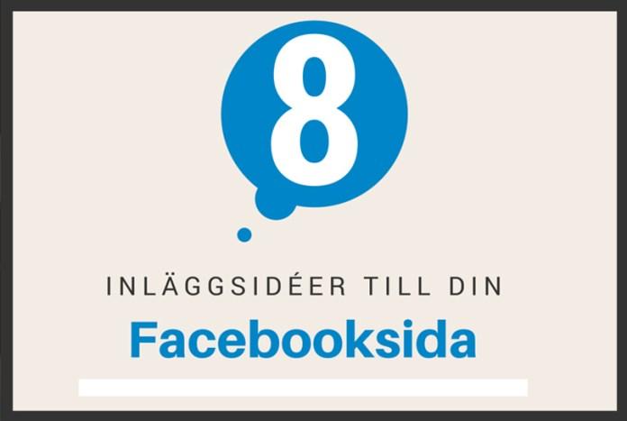 8 inläggsidéer till din facebooksida
