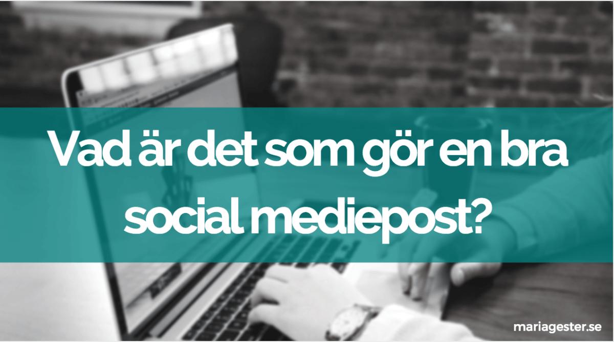 Vad är det som gör en bra social mediepost?