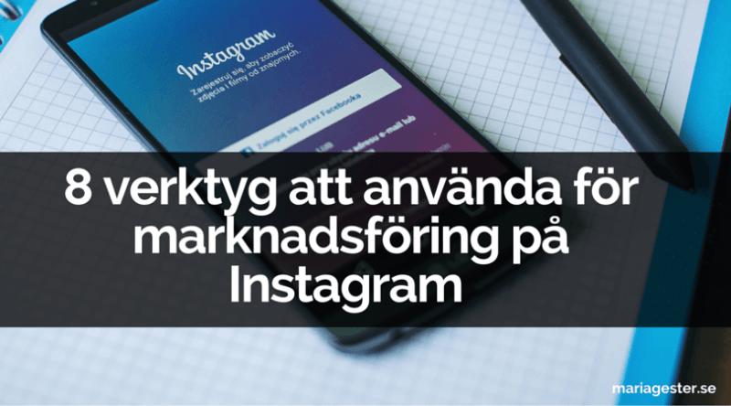 8 verktyg att använda för marknadsföring på Instagram