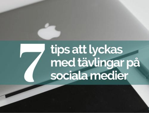 7 tips att lyckas med tävlingar på sociala medier