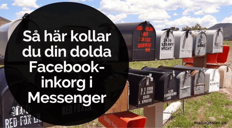 Så här kollar du din dolda Facebook-inkorg i Messenger