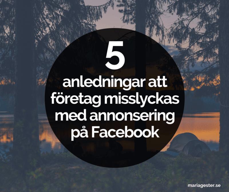 5 anledningar att företag misslyckas med annonsering på Facebook