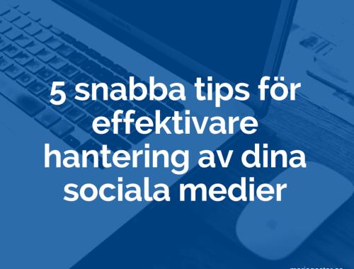 5 snabba tips for effektivare hantering av dina sociala medier - mariagester.se