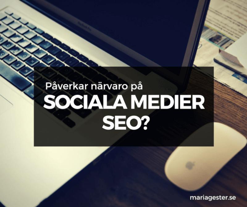 Påverkar din sociala medienärvaro SEO