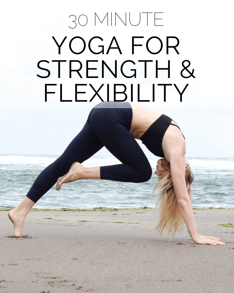 30 Min Yoga for Strength & Flexibility