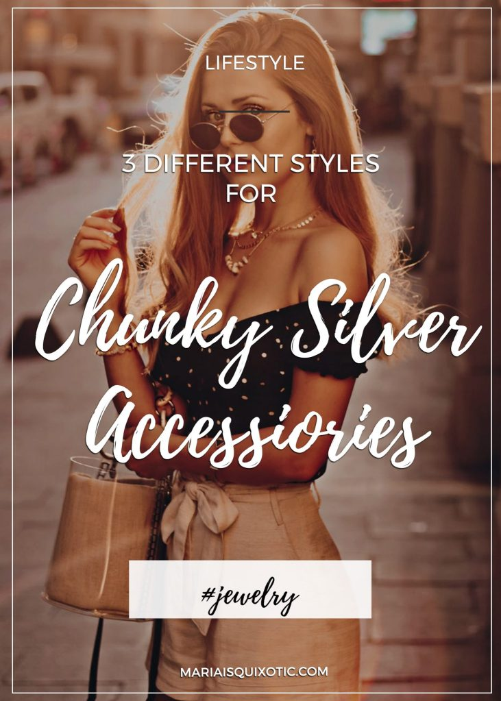 Go out and be confident with your chunky silver accessories!