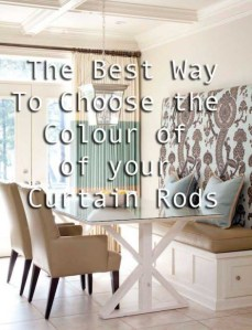 The Best Way to Choose the Colour of Your Curtain Rods   Maria     The Best Way to Choose the Colour of Your Curtain Rods   Maria Killam