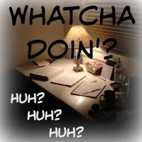 WhatchaDoin