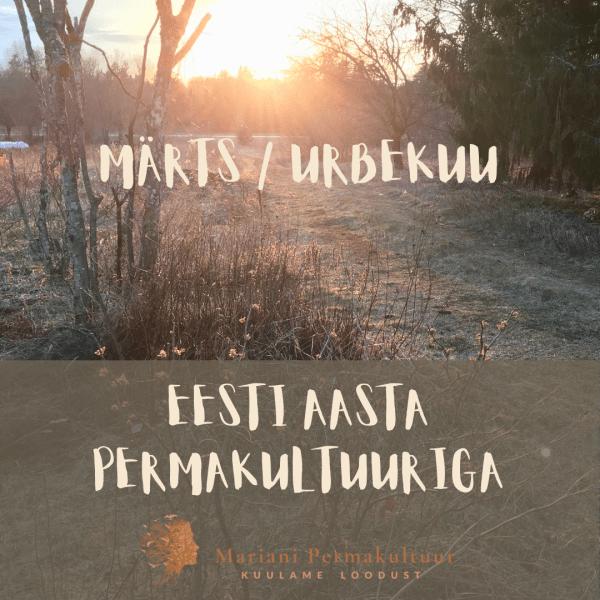 Eesti Aasta Permakultuuris - märts