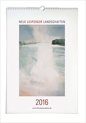 Kunstkalender 2016. Neue Leipziger Landschaften