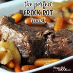 THE PERFECT CROCK POT ROAST