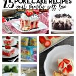 25 INDULGENT SUMMER POKE CAKE RECIPES